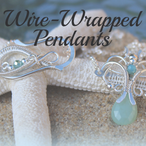 Wire-Wrapped Pendants